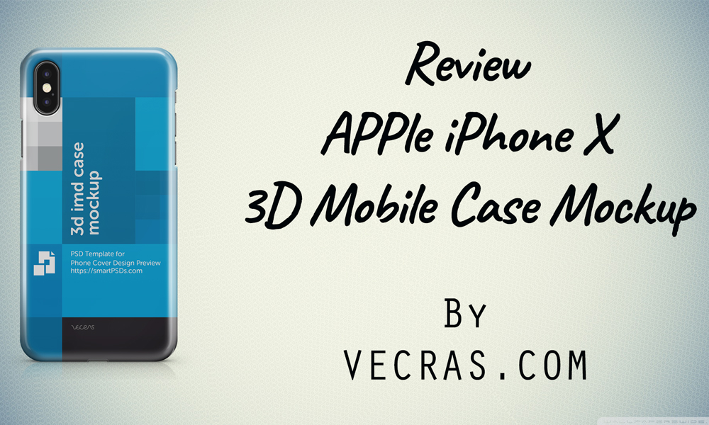 iPhone X Mobile Case Mockup Review